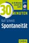30 Minuten Spontanität
