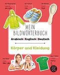 Mein Bildwörterbuch Arabisch - Englisch - Deutsch: Körper und Kleidung (5 Expl.)