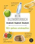 Mein Bildwörterbuch Arabisch - Englisch - Deutsch: Wir gehen einkaufen (5 Expl.)