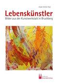 Lebenskünstler - Bilder aus der Kunstwerkstatt in Bruckberg