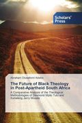 The Future of Black Theology in Post-Apartheid South Africa