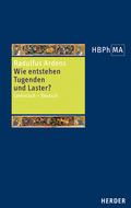 Herders Bibliothek der Philosophie des Mittelalters (HBPhMA): Wie entstehen Tugenden und Laster?; Bd.41