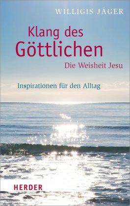 Klang des Göttlichen - Die Weisheit Jesu