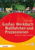 Großes Werkbuch Wallfahrten und Prozessionen, m. CD-ROM