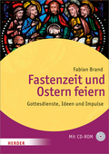 Fastenzeit und Ostern feiern, m. CD-ROM