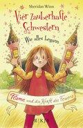 Vier zauberhafte Schwestern - Wie alles begann: Flame und die Kraft des Feuers