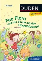 Fee Flora und die Sache mit den Hoppelvasen - DUDEN Leseprofi 1. Klasse