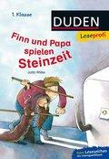 Finn und Papa spielen Steinzeit - DUDEN Leseprofi 1. Klasse