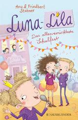 Luna-Lila - Das allerverrückteste Schulfest