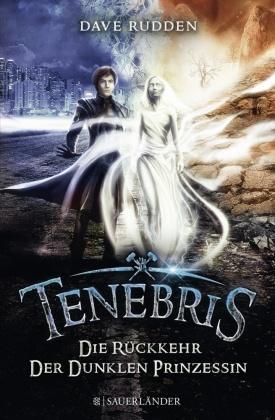 Tenebris - Die Rückkehr der dunklen Prinzessin