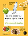 Mein Bildwörterbuch Arabisch - Englisch - Deutsch: Wir gehen einkaufen