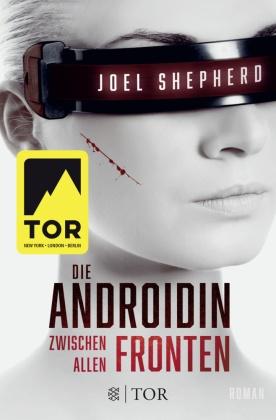 Die Androidin - Zwischen allen Fronten
