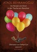 Im Herz ein Kind in der Tasche ein Revolver, m. 1 Audio-CD