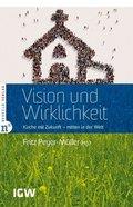 Vision und Wirklichkeit