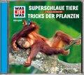Superschlaue Tiere / Tricks der Pflanzen, Audio-CD - Was ist was Hörspiele