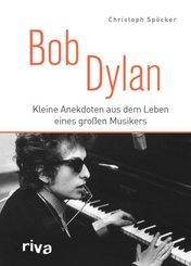 Bob Dylan - Kleine Anekdoten aus dem Leben eines großen Musikers