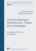 Grenzwertbildung im Strahlenschutz - Physik, Recht, Toxikologie