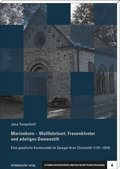 Marienborn - Wallfahrtsort, Frauenkloster und adeliges Damenstift