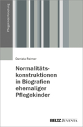 Normalitätskonstruktionen in Biografien ehemaliger Pflegekinder
