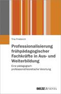 Professionalisierung frühpädagogischer Fachkräfte in Aus- und Weiterbildung