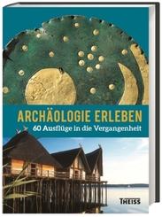 Archäologie erleben; Band 2