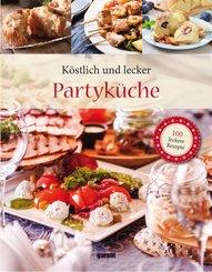Köstlich und lecker - Partyküche