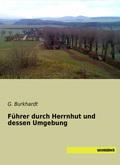 Führer durch Herrnhut und dessen Umgebung