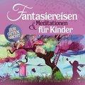 Fantasiereisen & Meditationen für Kinder, 2 Audio-CDs