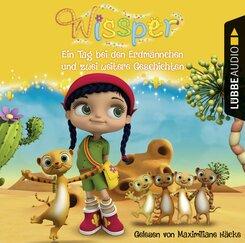 Wissper: Ein Tag bei den Erdmännchen und zwei weitere Geschichten, Audio-CD