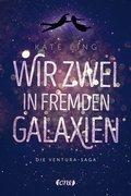 Die Ventura-Saga - Wir zwei in fremden Galaxien