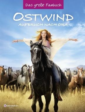 Ostwind - Aufbruch nach Ora Das große Fanbuch