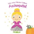 Mein erstes Märchen-Fühlbuch - Aschenputtel