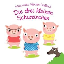 Mein erstes Märchen-Fühlbuch - Die drei kleinen Schweinchen
