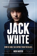Jack White - How He Built An Empire From The Blues