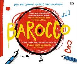 BAROCCO - Das kreative Malbuch für musikalische Kinder, m. 1 Audio-CD