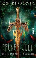 Die Schwertfeuer-Saga - Grünes Gold