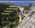 Sportklettern - Klettersteige - Eisklettern - Bouldern Ferienregionen Imst, Pitztal und Ötztal
