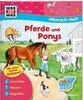 Pferde und Ponys, Mitmach-Heft - Was ist was junior Mitmachheft