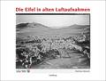 Die Eifel in alten Luftaufnahmen