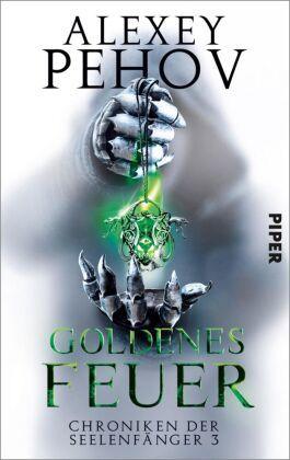 Chroniken der Seelenfänger - Goldenes Feuer