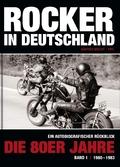 Rocker in Deutschland - Die 80er Jahre - Bd.1