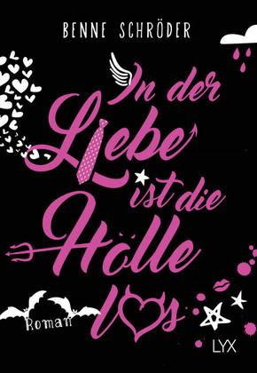 In der Liebe ist die Hölle los