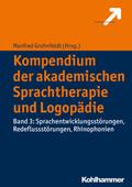 Kompendium der akademischen Sprachtherapie und Logopädie: Sprachentwicklungsstörungen, Redeflussstörungen, Rhinophonien; Bd.3
