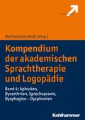 Kompendium der akademischen Sprachtherapie und Logopädie: Aphasien, Dysarthrien, Sprechapraxie, Dysphagien - Dysphonien; Bd.4
