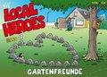 Local Heroes - Gartenfreunde