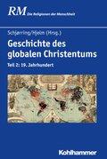 Die Religionen der Menschheit: Geschichte des globalen Christentums; .Bd 33 - Tl.2
