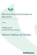 Meister Eckhart Jahrbuch: Meister Eckhart als Denker; .Bd 4