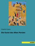Die Kunst des Alten Persien