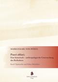 Pueri oblati. Eine historisch-anthropologische Untersuchung des Reifealters - Bd.1
