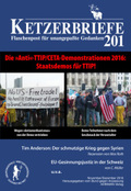 "Ketzerbriefe: Die ""Anti""-TTIP/CETA-Demonstrationen 2016 - Staatsdemos für TTIP!; H.201"